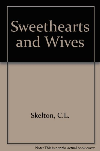 Sweethearts and Wives (9780246111494) by C. L. Skelton
