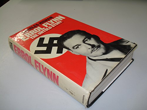 Errol Flynn: The Untold Story: Charles Higham