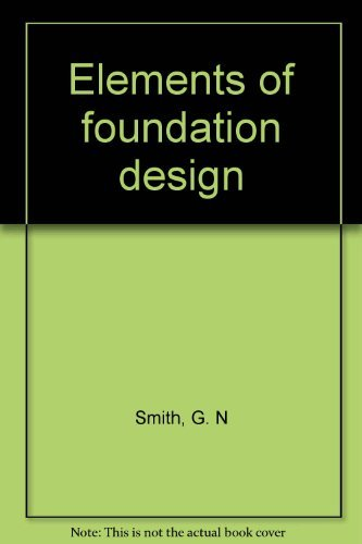9780246112156: Elements of foundation design [Paperback] by Smith, G. N