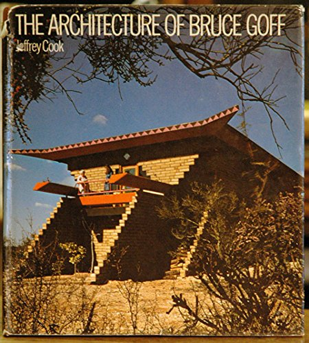 The Architecture of Bruce Goff: Jeffrey Cook