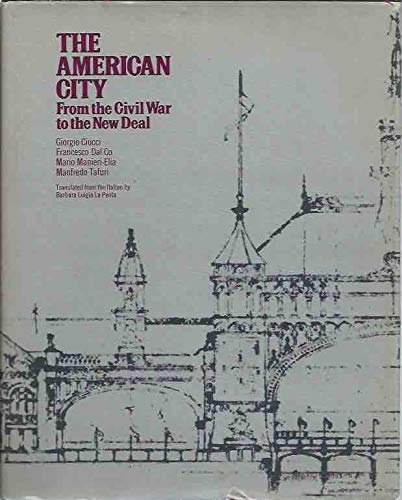 American City From the Civil War to The New Deal (9780246113689) by G. Ciucci; etc.