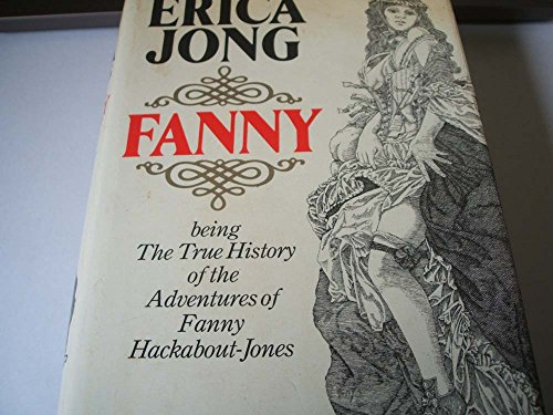 9780246114273: Fanny: Being the True History of the Adventures of Fanny Hackabout-Jones