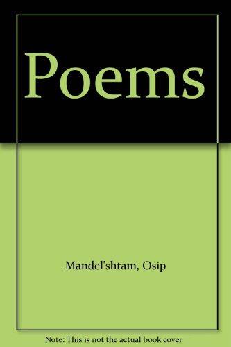 Osip Mandelstam - Poems Chosen & Translated: Mandelstam, Osip; J.