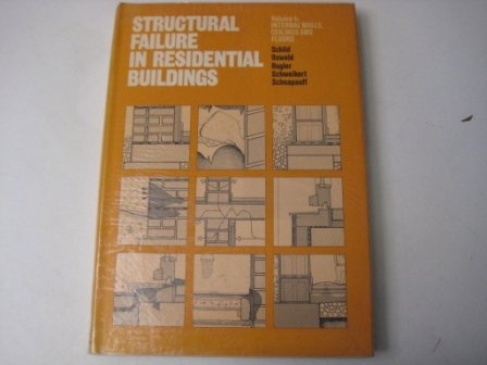 STRUCTURAL FAILURE IN RESIDENTIAL BUILDINGS; VOLUME 4; INTERNAL WALLS, CEILINGS AND FLOORS: Schild,...