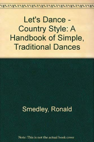 Let's Dance--Country Style: A Handbook of Simple,: Smedley, Ronald