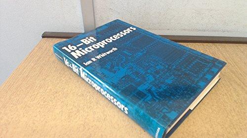 16-bit Microprocessors.: Whitworth, Ian