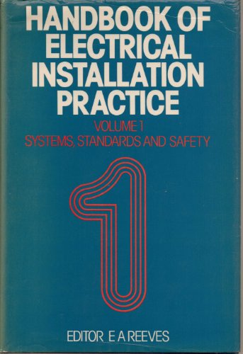 9780246117441: handbook of electrical installation practice volume 1 systems,standards and safety