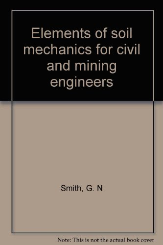 9780246117656: Elements of soil mechanics for civic and mining engineers
