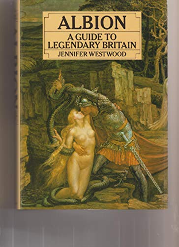 Albion : A Guide To Legendary Britain: Westwood, Jennifer