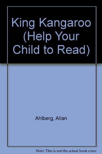 King Kangaroo (Help Your Child to Read): Ahlberg, Allan