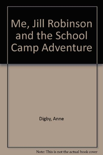 9780246120069: Me, Jill Robinson and the School Camp Adventure