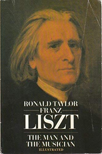 9780246121165: Franz Liszt: The Man and His Music