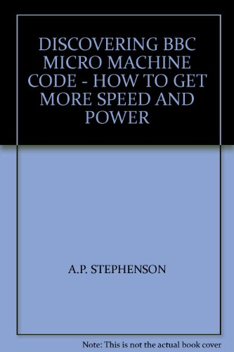 9780246121608: DISCOVERING BBC MICRO MACHINE CODE - HOW TO GET MORE SPEED AND POWER