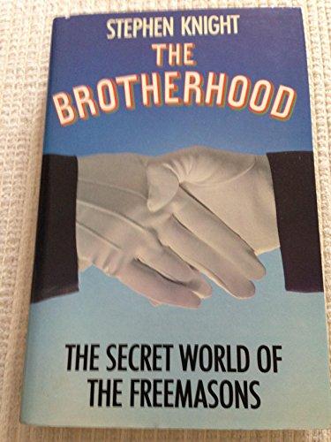 9780246121646: The brotherhood : the secret world of the freemasons / Stephen Knight