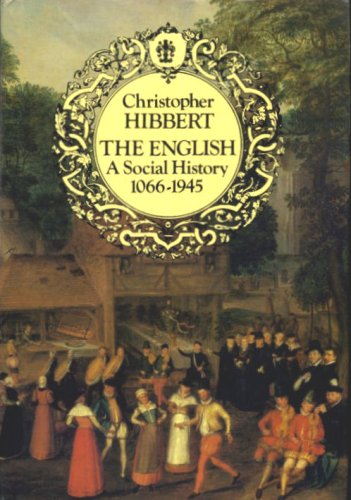 The English: A Social History, 1066-1945: Christopher Hibbert