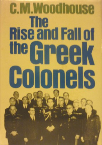 9780246124692: Rise and Fall of the Greek Colonels