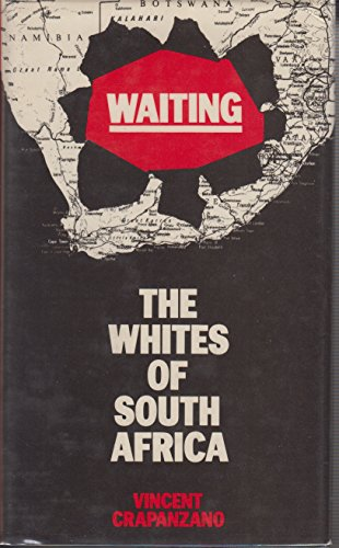 Waiting: The Whites of South Africa: Crapanzano, Vincent