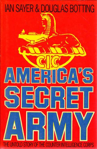 9780246126900: America's Secret Army : The Untold Story of the Counter Intelligence Corps