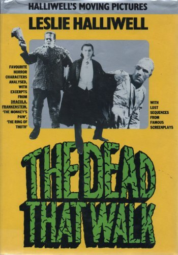 9780246128348: Dead That Walk (Halliwell's moving pictures)