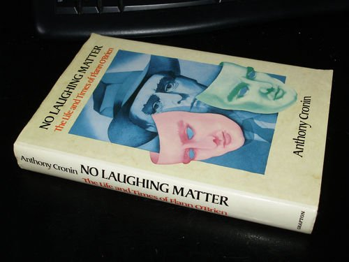 9780246128362: No Laughing Matter: The Life and Times of Flann O'Brien