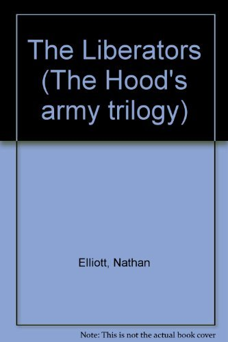 9780246128867: The Liberators (The Hood's army trilogy)