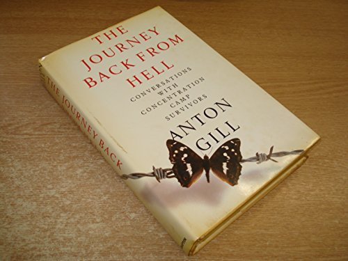 The Journey Back from Hell: Memoirs of Concentration Camp Survivors: Gill, Anton