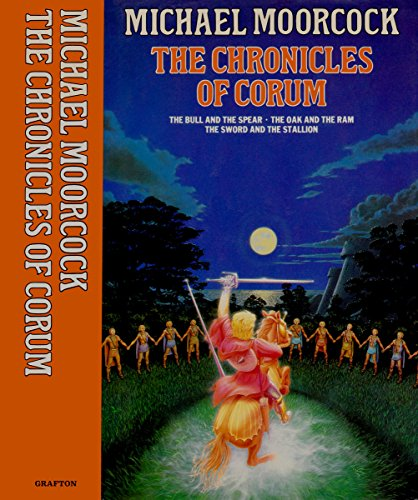 "9780246129888: The Chronicles of Corum: ""The Bull and the Spear"", ""The Oak and the Ram"" and ""The Sword and the Stallion"""