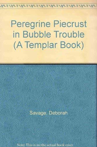 9780246130006: Adventures of Peregrine Piecrust: Bubble Trouble (A Templar book)
