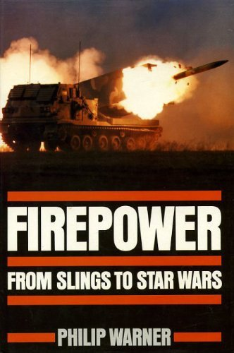 Firepower. From slings to star wars.: WARNER, PHILIP