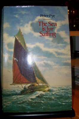 9780246131645: The Sea Is for Sailing