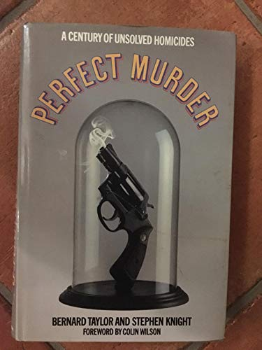 Perfect Murder: A Century of Unsolved Homicides (9780246131928) by Bernard Taylor; Stephen Knight
