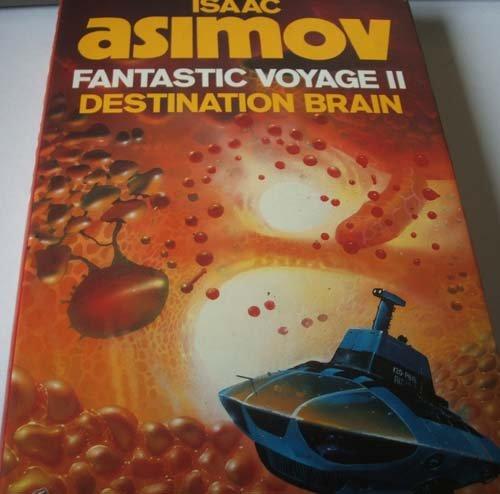 Fantastic Voyage II: Destination Brain.: Asimov, Isaac