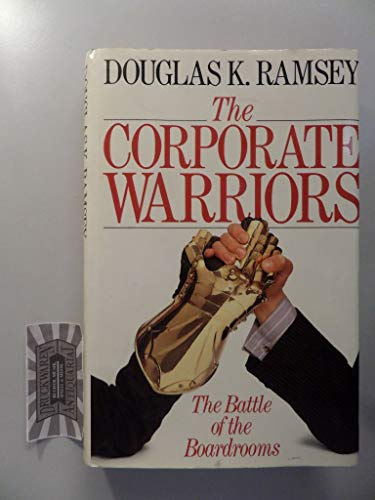 9780246132130: The Corporate Warriors: The Battle Of The Boardrooms
