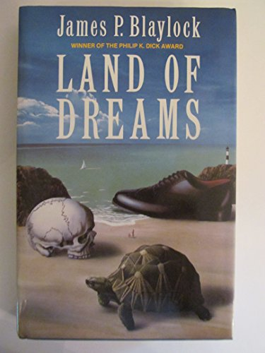 Land of Dreams **Signed**: Blaylock, James P.