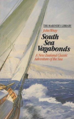 South Sea Vagabonds: A New Zealand Classic: Wray, John