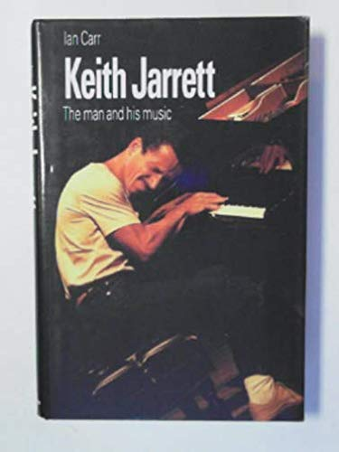 9780246134349: Keith Jarrett: The Man and His Music