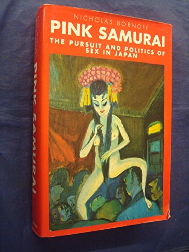 9780246134530: Pink Samurai: The Pursuit and Politics of Sex in Japan
