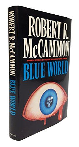 BLUE WORLD AND OTHER STORIES: McCammon, Robert R.