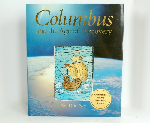 Columbus And The Age Of Discovery: Dor-Ner, Zvi