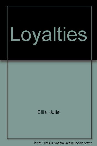 Loyalties: Ellis, Julie