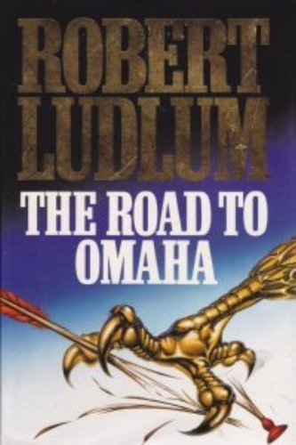 The Road to Omaha (SIGNED): Ludlum, Robert