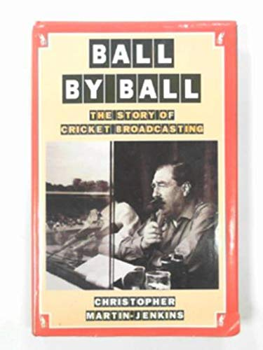 9780246135681: Ball by Ball: Story of Cricket Broadcasting