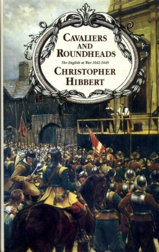 Cavaliers And Roundheads. The English At War: Hibbert, Christopher.