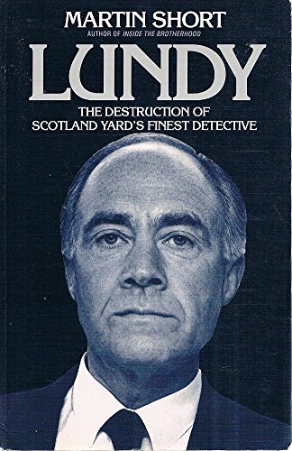 Lundy. The Destruction of Scotland Yard's Finest Detective: Short, Martin
