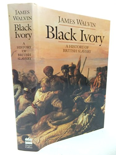 9780246138910: Black Ivory: History of British Slavery