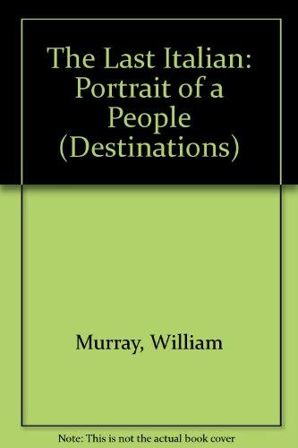 9780246139108: The Last Italian: Portrait of a People (A Destinations Book)