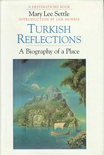 9780246139115: Turkish Reflections: A Biography of a Place