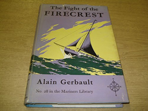 The Fight of the Firecrest: Gerbault, Alain