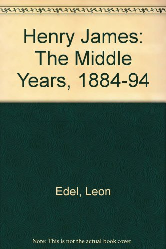 9780246636201: Henry James: The Middle Years, 1884-94 v. 3