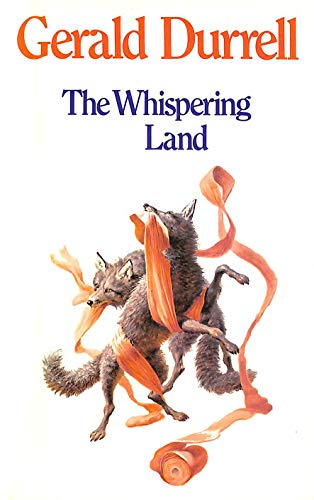 The Whispering Land (024663801X) by GERALD DURRELL